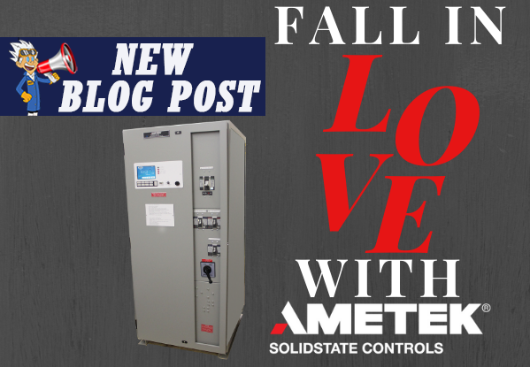 New Blog: Fall In Love With AMETEK Solidstate Controls